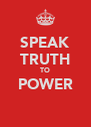 SPEAK TRUTH TO POWER  - Personalised Poster A4 size