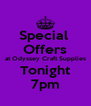 Special  Offers at Odyssey Craft Supplies Tonight 7pm - Personalised Poster A4 size