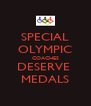 SPECIAL OLYMPIC COACHES DESERVE  MEDALS - Personalised Poster A4 size