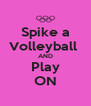 Spike a Volleyball  AND Play ON - Personalised Poster A4 size