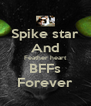 Spike star And Feather heart BFFs Forever - Personalised Poster A4 size