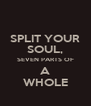 SPLIT YOUR SOUL, SEVEN PARTS OF A WHOLE - Personalised Poster A4 size