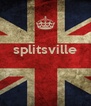 splitsville    - Personalised Poster A4 size