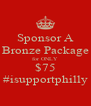 Sponsor A Bronze Package for ONLY $75 #isupportphilly - Personalised Poster A4 size