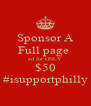 Sponsor A Full page  ad for ONLY $50 #isupportphilly - Personalised Poster A4 size
