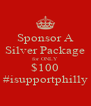 Sponsor A Silver Package for ONLY $100 #isupportphilly - Personalised Poster A4 size