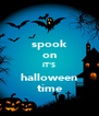 spook on IT'S halloween time - Personalised Poster A4 size