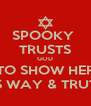 SPOOKY  TRUSTS GOD TO SHOW HER HIS WAY & TRUTH  - Personalised Poster A4 size