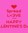 Spread L<3VE THIS HAPPY VALENTINE'S DAY - Personalised Poster A4 size