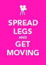 SPREAD LEGS AND GET MOVING - Personalised Poster A4 size