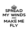 SPREAD MY WINDS AND MAKE ME FLY - Personalised Poster A4 size