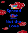 Spread The Budder Not the  Love - Personalised Poster A4 size
