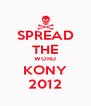 SPREAD THE WORD KONY 2012 - Personalised Poster A4 size
