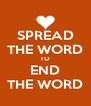 SPREAD THE WORD TO END THE WORD - Personalised Poster A4 size