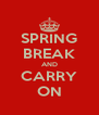 SPRING BREAK AND CARRY ON - Personalised Poster A4 size