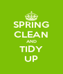 SPRING CLEAN AND TIDY UP - Personalised Poster A4 size
