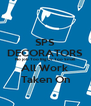 SPS DECORATORS No job Too Big Or Too Small All Work Taken On - Personalised Poster A4 size