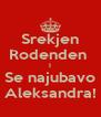 Srekjen Rodenden  I Se najubavo Aleksandra! - Personalised Poster A4 size
