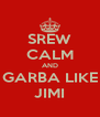 SREW CALM AND GARBA LIKE JIMI - Personalised Poster A4 size