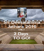 Sri Deesalamma Jathara 2016 ONLY  2 Days  TO GO! - Personalised Poster A4 size