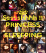 Ssssshhhh !! PRINCESS is SLEEEPING  - Personalised Poster A4 size