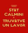 STâT CALMINI E TRUVâTVE UN LAVôR - Personalised Poster A4 size