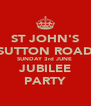 ST JOHN'S SUTTON ROAD SUNDAY 3rd JUNE  JUBILEE PARTY - Personalised Poster A4 size