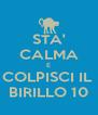 STA' CALMA E COLPISCI IL  BIRILLO 10 - Personalised Poster A4 size