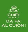STA' CHIËT E LASA LÌ  DA FA' AL CUIÒN ! - Personalised Poster A4 size