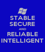 STABLE SECURE AND RELIABLE INTELLIGENT - Personalised Poster A4 size