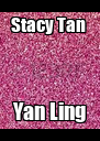 Stacy Tan  Yan Ling - Personalised Poster A4 size