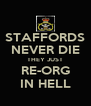 STAFFORDS NEVER DIE THEY JUST RE-ORG IN HELL - Personalised Poster A4 size