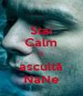 Stai Calm Şi ascultă NaNe - Personalised Poster A4 size
