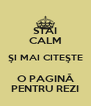 STAI CALM ŞI MAI CITEŞTE O PAGINĂ PENTRU REZI - Personalised Poster A4 size