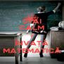 STAI CALM și ÎNVAȚĂ MATEMATICĂ - Personalised Poster A4 size