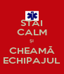 STAI CALM ȘI CHEAMĂ ECHIPAJUL - Personalised Poster A4 size