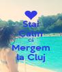 Stai Calm Că Mergem la Cluj - Personalised Poster A4 size