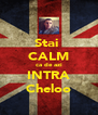 Stai  CALM ca de azi INTRA Cheloo - Personalised Poster A4 size