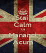 Stai  Calm Ca Mananci Acum - Personalised Poster A4 size