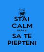 STAI CALM DU-TE SA TE PIEPTENI - Personalised Poster A4 size