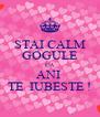 STAI CALM GOGULE CA ANI  TE  IUBESTE ! - Personalised Poster A4 size