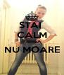 STAI  CALM IUBIREA NU MOARE  - Personalised Poster A4 size