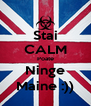 Stai CALM Poate Ninge Maine :)) - Personalised Poster A4 size