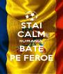 STAI CALM ROMANIA BATE PE FEROE - Personalised Poster A4 size