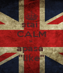 stai  CALM si  apasa  ''like'' - Personalised Poster A4 size