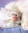 STAI CALM SI BAGA-TE LA SOMN !  - Personalised Poster A4 size