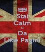 Stai Calm Si Da Like Pagini - Personalised Poster A4 size