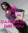 STAI  CALM SI  DANSEAZA  DIN NOU - Personalised Poster A4 size