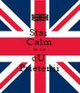 Stai  Calm Si esi cU  Prietenii - Personalised Poster A4 size