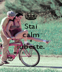 Stai calm si iubeste.  - Personalised Poster A4 size